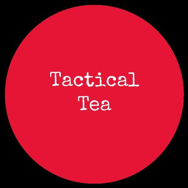 Tactical Tea